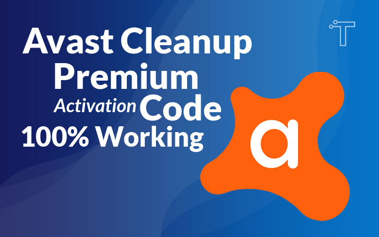 Avast Cleanup Premium Activation Code (Updated: 2021) 100% Working List
