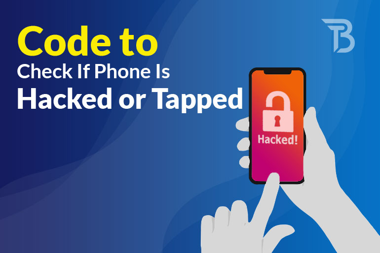 Code To Check If Phone Is Hacked or Tapped 2021