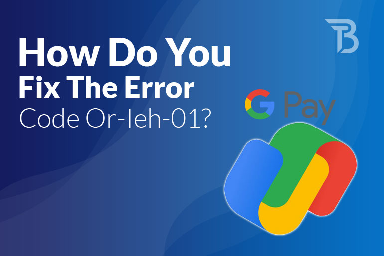 How Do You Fix The Error Code Or-Ieh-01?