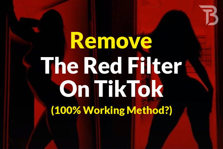 How To Remove The Red Filter On TikTok (100 % Working Method?)