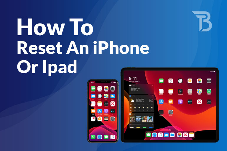 How To Reset An iPhone Or Ipad