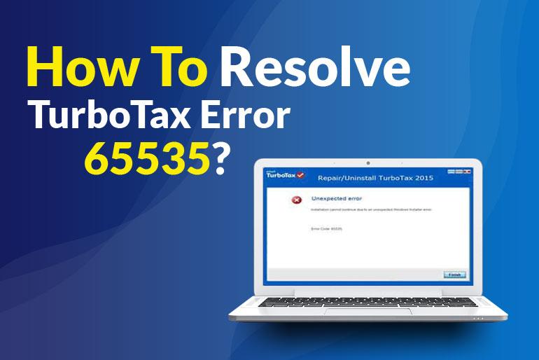 How To Resolve TurboTax Error 65535?