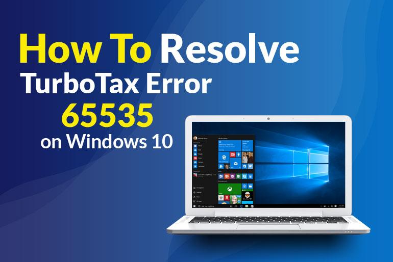 How to Resolve TurboTax Error 65535 on Windows 10?