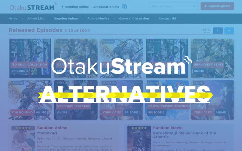Otakustream is Down? 10 Best Alternative Anime 100% Working Sites