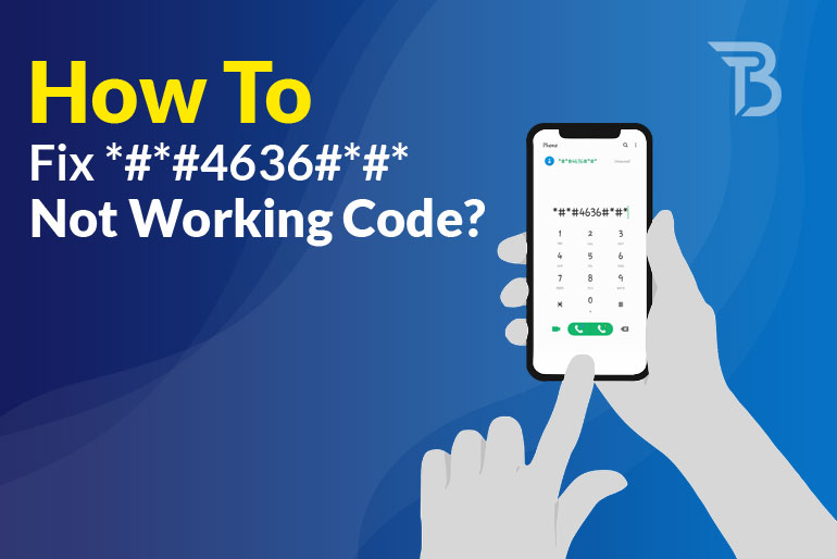 How to Fix *#*#4636#*#* Not Working Code? (Updated: 2022)