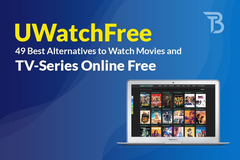UWatchFree – 49 Best Alternatives to Watch Movies and TV-Series Online Free